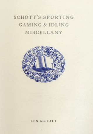 Schott's Sporting, Gaming, and Idling Miscellany
