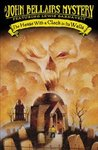The House with a Clock in Its Walls (Lewis Barnavelt, #1)