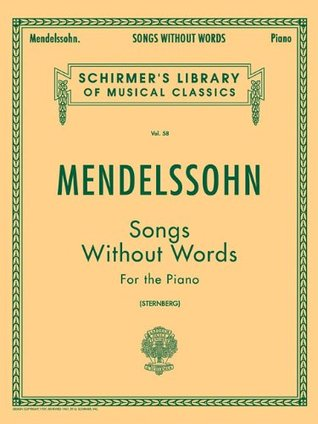Songs Without Words for the Piano (Schirmer's Library of Musical Classics Vol. 58)