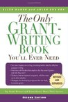 The Only Grant-Writing Book You'll Ever Need: Top Grant Writers and Grant Givers Share Their Secrets