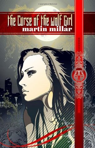 The Curse of the Wolf Girl by Martin Millar
