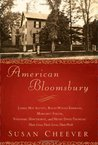 American Bloomsbury: Louisa May Alcott, Ralph Waldo Emerson, Margaret Fuller, Nathaniel Hawthorne, and Henry David Thoreau: Their Lives, Their Loves, Their Work