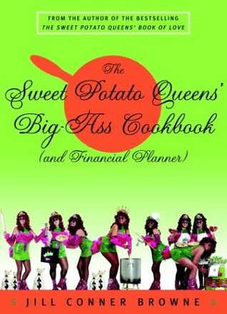 The Sweet Potato Queens' Big-Ass Cookbook
