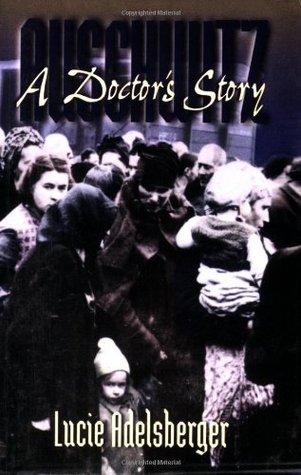 Auschwitz: A Doctor's Story