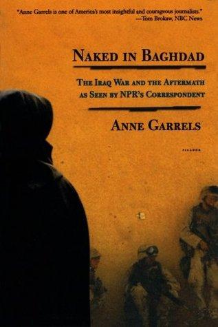Naked in Baghdad by Anne Garrels