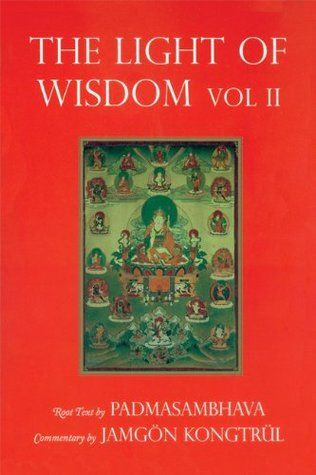 Light of Wisdom, Volume II: A Collection of Padmasambhava's Advice to the Dakini Yeshe Togyal and Other Close Disciples