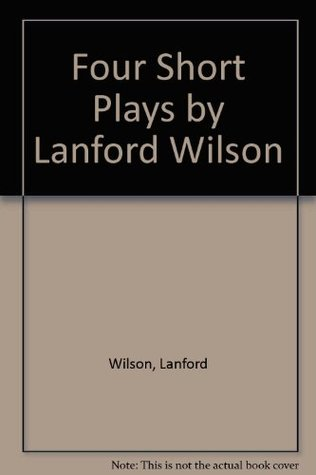 Four Short Plays: Days Ahead / The Madness of Lady Bright / This is the Rill Speaking / Say de Kooning