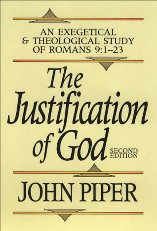 Justification of God, The: An Exegetical and Theological Study of Romans 9:1-23 (ePUB)