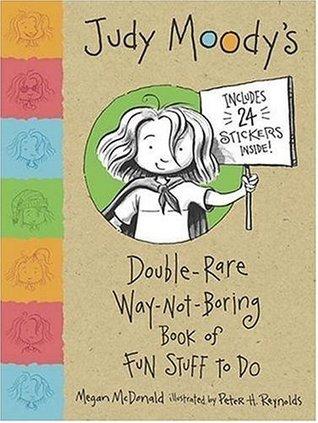 Judy Moody's Double-Rare Way-Not-Boring Book of Fun Stuff to Do by Megan McDonald
