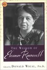 The Wisdom Of Eleanor Roosevelt by Donald Wigal