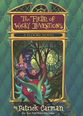 The Field of Wacky Inventions (Floors #3)