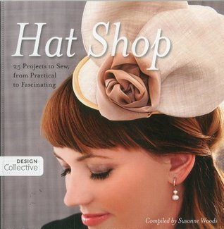 hat-shop-25-projects-to-sew-from-practical-to-fascinating