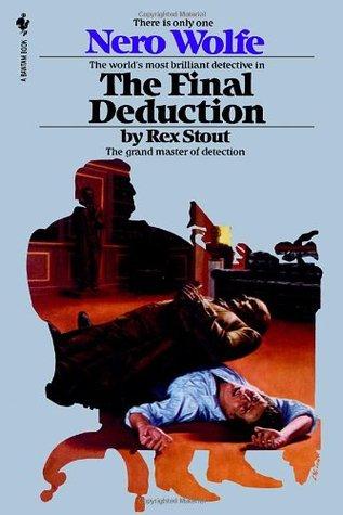 The Final Deduction by Rex Stout