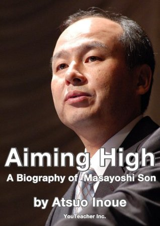 Aiming High - A Biography of Masayoshi Son