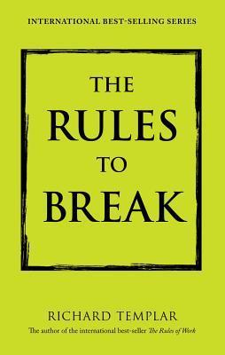 The rules to break by richard templar the rules to break fandeluxe Choice Image