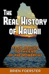Hawaii: From Origins To The End Of The Monarchy