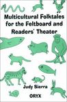 Multicultural Folktales for the Feltboard and Readers' Theater by Judy Sierra