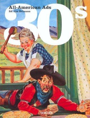 All-American Ads 30s by Jim Heimann