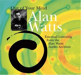 Out of Your Mind by Alan W. Watts