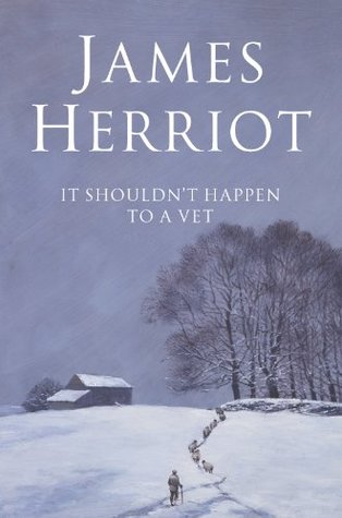 It Shouldn't Happen to a Vet by James Herriot