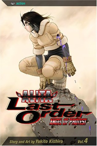 Battle Angel Alita - Last Order : Angel of Protest, Vol. 04