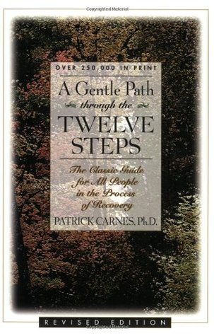 a-gentle-path-through-the-twelve-steps-the-classic-guide-for-all-people-in-the-process-of-recovery