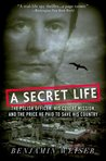 A Secret Life: The Polish Officer, His Covert Mission, And The Price He Paid To Save His Country