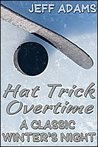 Hat Trick Overtime: A Classic Winter's Night (Hat Trick #1.5)
