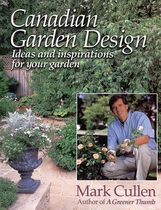 Canadian Garden Design: Ideas and Inspirations for your Garden