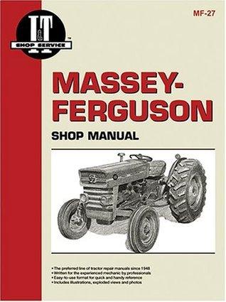 Massey-Ferguson Shop Manual: Models Mf135, Mf150, Mf165 (Manual Mf-27)