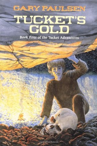 Tucket's Gold (The Tucket Adventures, #4)