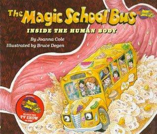 Magic School Bus Inside the Human Body by Joanna Cole