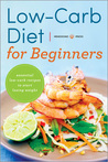 Low Carb Diet for Beginners: Essential Low Carb Recipes to Start Losing Weight