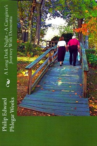 A Long Dark Night - A Caregiver's Journey With Dementia
