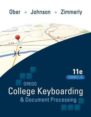 Gregg College Keyboading & Document Processing (GDP); Lessons 61-120 text