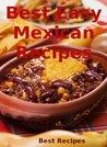 Best Easy Mexican Recipes (Mexican Food Cookbook, Burrito, Nachos, Tacos, Chili, Enchiladas Book)