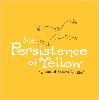 The Persistence of Yellow by Monique Duval