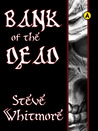 Bank of the Dead