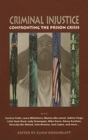 Criminal Injustice: Confronting the Prison Crisis