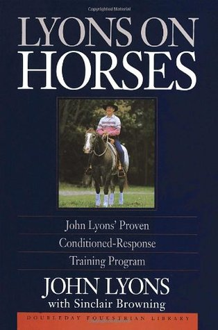 Lyons On Horses John Lyons Proven ConditionedResponse Training Program