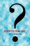 Scepticism Inc by Bo Fowler