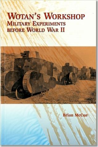 Wotan's Workshop: Military Experiments Before World War II: Military Experiments Before World War II
