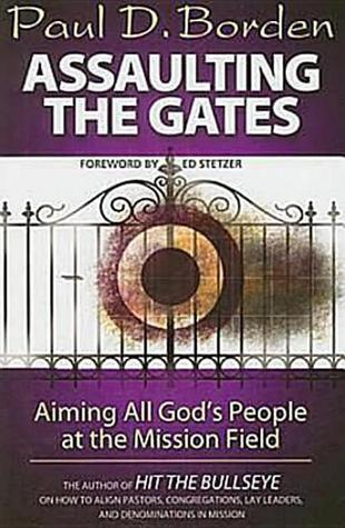Assaulting the Gates by Paul D. Borden