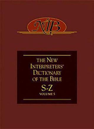 The New Intepreter's Dictionary of the Bible S-Z, Volume 5 by Katharine Doob Sakenfeld