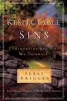 Respectable Sins: Confronting the Sins We Tolerate by Jerry Bridges