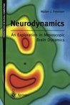 Neurodynamics: An Exploration in Mesoscopic Brain Dynamics