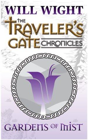 Gardens of Mist (Traveler's Gate Chronicles, #2)