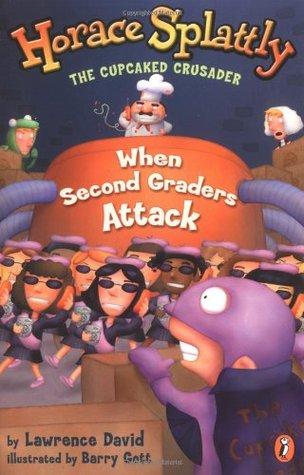 Horace Splattly: When Second Graders Attack