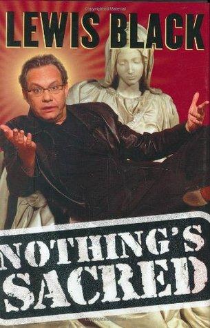 Nothing's Sacred by Lewis Black
