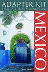 DEL-Adapter Kit: Mexico: A Traveler's Tools for Living Like a Local